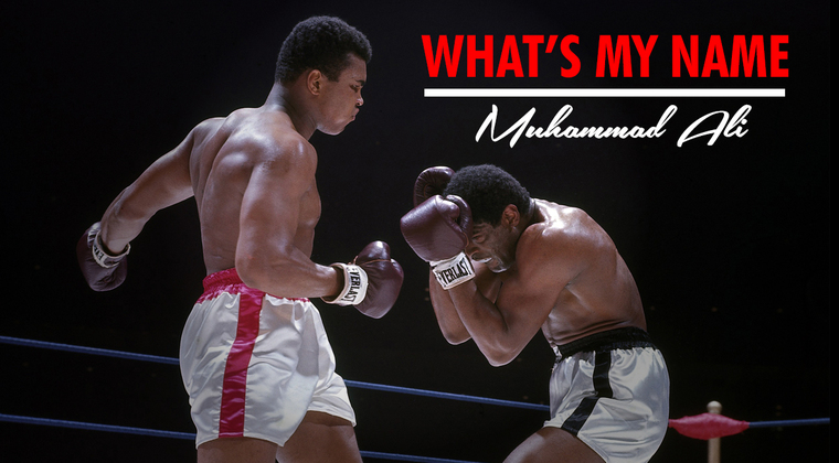 Muhammas_ali_whats_my_name